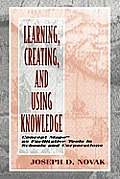 Learning Creating & Using Knowledge Concept Maps as Tools to Understand & Facilitate the Process in Schools & Corporations