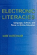 Electronic Literacies Language Culture & Power in Online Education