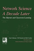 Network Science, a Decade Later: The Internet and Classroom Learning