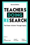 Teachers Doing Research: The Power of Action Through Inquiry