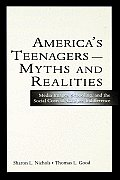 America's Teenagers--Myths and Realities: Media Images, Schooling, and the Social Costs of Careless Indifference