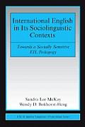 International English in Its Sociolinguistic Contexts Toward a Socially Sensitive Eil Pedagogy