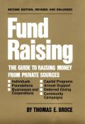 Fund Raising: The Guide to Raising Money from Private Sources