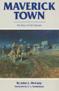 Maverick Town: The Story of Old Tascosa