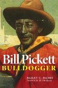 Bill Pickett: Bulldogger