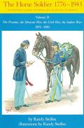 Horse Soldier, 1851-1880: The Frontier, the Mexican War, the Civil War, the Indian Wars