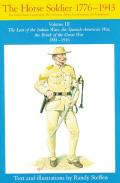 Horse Soldier, 1881-1916: The Last of the Indian Wars, the Spanish-American War, the Brink of the Great War 1881-1916