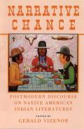 Narrative Chance, Volume 8: Postmodern Discourse on Native American Indian Literatures