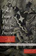 Views from the Apache Frontier: Report on the Northern Provinces of New Spain
