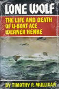 Lone Wolf The Life & Death of U Boat Ace Werner Henke
