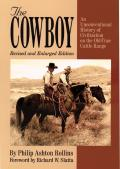 Cowboy An Unconventional History of Civilization on the Old Time Cattle Range