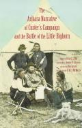 Arikara Narrative of Custer's Campaign and the Battle of the Little Bighorn