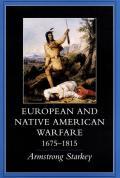 European Native American Warfare 1675 1815
