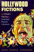 Hollywood Fictions The Dream Factory in American Popular Literature