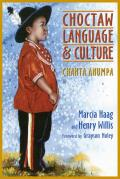 Choctaw Language and Culture, Volume 1: Chahta Anumpa