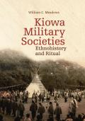 Kiowa Military Societies, Volume 263: Ethnohistory and Ritual