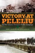 Victory at Peleliu The 81st Infantry Divisions Pacific Campaign
