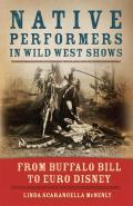 Native Performers In Wild West Shows From Buffalo Bill To Euro Disney