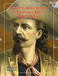 Art and Advertising in Buffalo Bill's Wild West, Volume 6