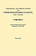 Genealogical and Personal History of the Upper Monongahela Valley, West Virginia. in Two Volumes. Volume I