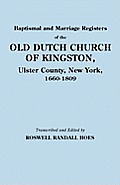 Baptismal and Marriage Registers of the Old Dutch Church of Kingston, Ulster County, New York, 1660-1809