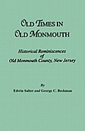 Old Times in Old Monmouth. Historical Reminiscences of Monmouth County, New Jersey