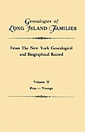 Genealogies of Long Island Families, from the New York Genealogical and Biographical Record. in Two Volumes. Volume II: Praa-Youngs. Indexed