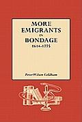 More Emigrants in Bondage, 1614-1775