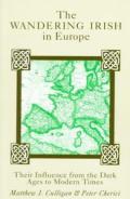 Wandering Irish In Europe Their Influen