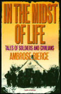 In the Midst of Life Tales of Soldiers & Civilians