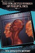 Collected Stories of Philip K Dick Volume 4 The Minority Report