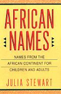 African Names Names from the African Continent for Children & Adults