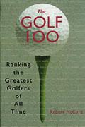 Golf 100 Ranking The Greatest Golfers