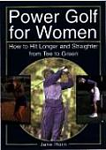 Power Golf for Women Everything You Need to Know to Play Your Perfect Game