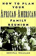 How to Plan Your African American Family Reunion