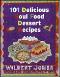101 Delicious Soul Food Dessert Recipes