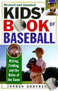 Kids Book Of Baseball Revised & Updated