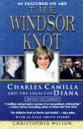 Windsor Knot Charles Camilla & the Legacy of Diana