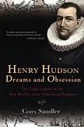 Henry Hudson Dreams & Obsession The Trag