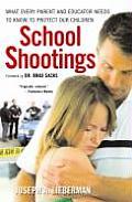 School Shootings What Every Parent & Educator Needs to Know to Protect Our Children