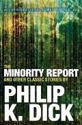 Minority Report & Other Classic Stories By Philip K Dick