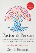 Pastor As Person Maintaining Personal Integrity in the Choices & Challenges of Ministry