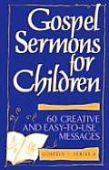 Gospel Sermons for Children Gospels Series a