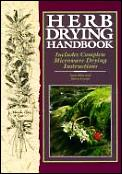 Herb Drying Handbook Includes Complete