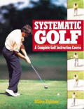 Systematic Golf A Complete Golf Instruct