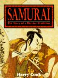Samurai The Story Of A Warrior Traditi