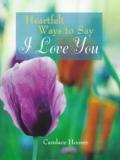 Heartfelt Ways to Say I Love You