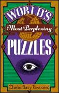 Worlds Most Perplexing Puzzles