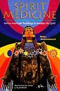 Spirit Medicine Native American Teaching