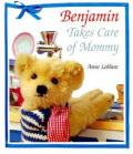 Benjamin Takes Care of Mommy